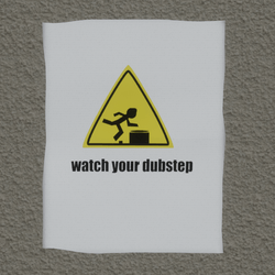 watch your dubstep wall poster