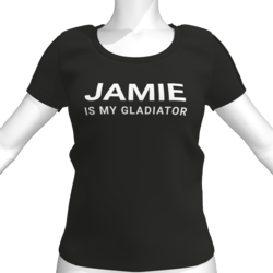 JAMIE IS MY GLADIATOR T-Shirt - Female