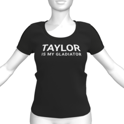 TAYLOR IS MY GLADIATOR T-Shirt - Female