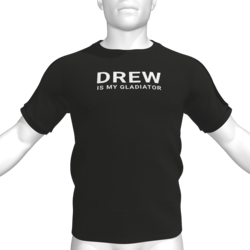 DREW IS MY GLADIATOR T-Shirt - Male
