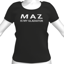 MAZ IS MY GLADIATOR T-Shirt - Female