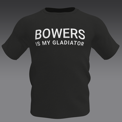 BOWERS IS MY GLADIATOR! T-Shirt - Male