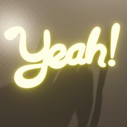 YEAH SIGN-100% POSITIVE LIGHT(tintable)