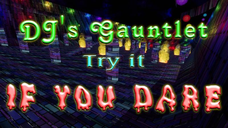 DJ's Gauntlet