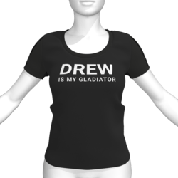 DREW IS MY GLADIATOR T-Shirt - Female