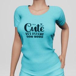Graphic Tee - Cute, BUT PSYCHO, but cute - Light Blue