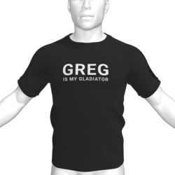 GREG IS MY GLADIATOR T-Shirt - Male
