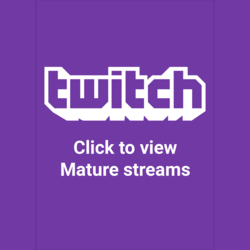 Reusable Sign - Click to view Mature Twitch streams