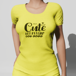 Graphic Tee -Cute, BUT PSYCHO, but cute - Yellow