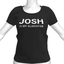 JOSH IS MY GLADIATOR T-Shirt - Female